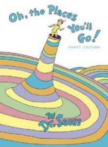 Oh The Places You'll Go! by Dr. Seuss