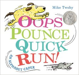Oops, Pounce, Quick, Run! An Alphabet Caper by Mike Twohy
