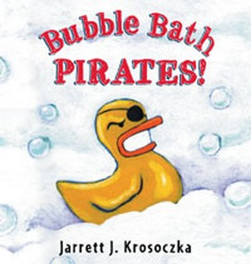 Bubble Bath Pirates by Jarrett Krosoczka