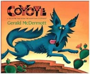 Coyote: A Trickster Tale From the American Southwest by Gerald McDermott