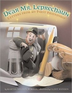 Dear Mr. Leprechaun: Letter From My First Friendship by Martin Nelson Burton