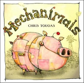 Mechanimals by Chris Tougas