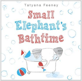 Small Elephant's Bathtime by Tatyana Feeney
