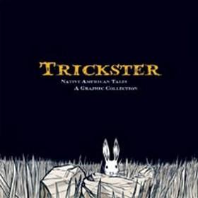 Trickster: Native American Tales by Matt Dembicki