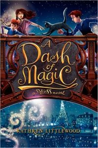 A Dash of Magic: A Bliss Novel by Kathryn Littlewood