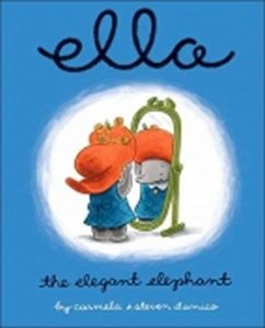 Ella,the Elegant Elephant by Carmela D'Amico