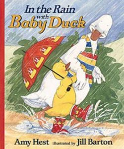 In the Rain With Baby Duck by Amy Hest