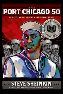 The Port Chicago 50 : Disaster, Mutiny, and the Fight for Civil Rights by Steve Sheinkin