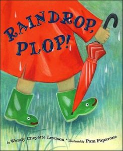 Raindrop, Plop! by Wendy Lewison