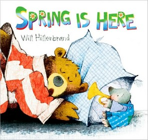 Spring is Here by Will Hillenbrand