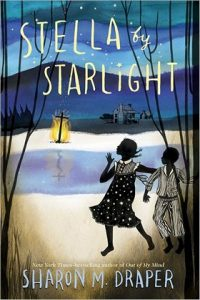 Stella By Starlight by Sharon Draper