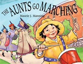 The Aunts Go Marching by Maurie Manning