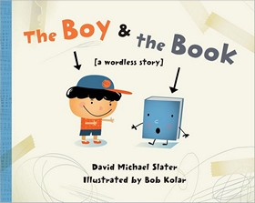 The Boy & the Book: A Wordless Story by David Michael Slater