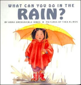 What Can You Do in the Rain? By Anna Grossnickle Hines