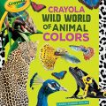 Book Review:  Crayola Wild World of Animal Colors