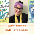Author Interview: Ame Dyckman