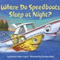Book Review: Where Do Speedboats Sleep at Night?