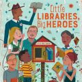Book Review: Little Libraries, Big Heroes