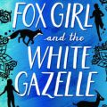 Book Review: Fox Girl and the White Gazelle