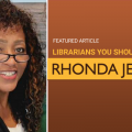 Featured Article: Librarians You Should Know: Rhonda Jenkins