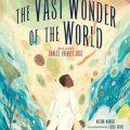 Book Review: The Vast Wonder of the World: Biologist Ernest Everett Just